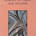 Lessons of Chaos and Disaster