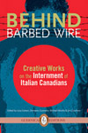 Beyond Barbed Wire: Creative Works on the Internment of Italian-Canadians